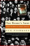 The Rebbe's Army, Sue Fishkoff, 0805211381