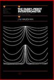 The Fabry-Perot Interferometer : History, Theory, Practice and Applications, Vaughan, M., 0852741383