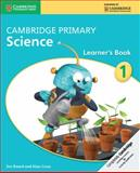 Cambridge Primary Science Stage 1 Learner's Book, Jon Board and Alan Cross, 1107611385