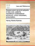 Essays upon Several Subjects in Law, Sciz Justertii, Beneficium Cedendarum Actionum, Vinco Vincentem, Prescription, Henry Home Kames, 1170361382