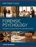 Forensic Psychology : Research, Clinical Practice, and Applications, Huss, Matthew T., 1405151382