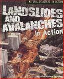 Landslides and Avalanches in Action, Louise Spilsbury and Richard Spilsbury, 1435851382
