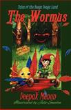 Tales of the Booga Dooga Land II - the WORMUS - Special Low Price Edition, Deepak Menon, 1481081381