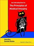 An Introduction to the Principles of Medical Imaging, Guy, Chris and Ffytche, Dominic, 1860941389