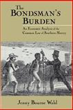 The Bondsman's Burden