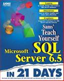 Sams Microsoft SQL Server 6.5 in 21 Days, Rick Sawtell and Richard Waymire, 0672311380