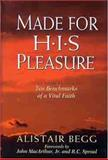 Made for His Pleasure, Alistair Begg, 0802471382