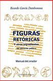 Figuras Retóricas y Otros Ingredientes Del Discurso Político, Ricardo García Damborenea, 1482751380
