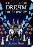 The Bedside Dream Dictionary, Silvana Amar, 1602391386