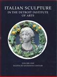 Italian Sculpture in the Detroit Institute of Arts 9781872501383