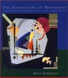 The Soundscape of Modernity 9780262201384