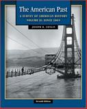 The American Past Vol. II : A Survey of American History since 1865, Conlin, Joseph R., 0534621384