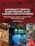 Aircraft Digital Electronic and Computer Systems : Principles, Operation and Maintenance, Tooley, Mike, 0750681381