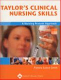 Taylor's Clinical Nursing Skills : A Nursing Process Approach, Evans-Smith, Pamela, 0781751381