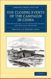 The Closing Events of the Campaign in China : The Operations in the Yang-Tze-Kiang, and Treaty of Nanking, Loch, Granville Gower, 1108061389