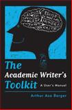 The Academic Writer's Toolkit, Berger, Arthur Asa, 1598741381