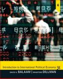 Introduction to International Political Economy, Balaam, David N. and Dillman, Bradford, 0205791387