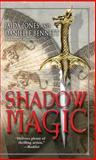 Shadow Magic, Jaida Jones and Danielle Bennett, 055359138X