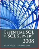 Essential SQL on SQL Server 2008, Sikha Bagui and Richard Earp, 076378138X