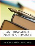 An Hungarian Nabob, Mór Jókai and Robert Nisbet Bain, 114254138X