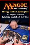 Magic the Gathering Strategy and Deck Building Tips: a Complete Guide to Buildi, James Davis, 1492701386
