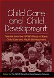 Child Care and Child Development : Results from the NICHD Study of Early Child Care and Youth Development, , 1593851383