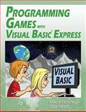 Programming Games with Visual Basic Express, Philip Conrod and Lou Tylee, 1937161382