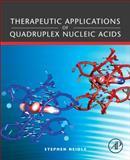 Therapeutic Applications of Quadruplex Nucleic Acids, Neidle, Stephen, 0123751381