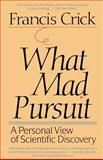 What Mad Pursuit, Francis Harry Compton Crick, 0465091385