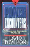 Power Encounters : Reclaiming Spiritual Warfare, Powlison, David, 0801071380