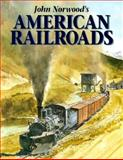 John Norwood's American Railroads, Norwood, John, 0911581383