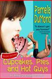 Cupcakes, Pies, and Hot Guys, Pamela DuMond, 148012138X