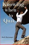 Knowing When to Quit, Jack Barranger, 1585091383
