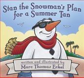 Stan the Snowman's Plan for a Summer Tan, Marc Thomas Eckel, 1629021385