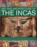 The Art and Architecture of the Incas, David M. Jones, 1780191383