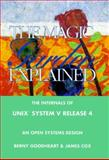 The Magic Garden Explained : The Internals of UNIX System V Release 4, an Open-Systems Design, Goodheart, Berny and Cox, James, 0130981389