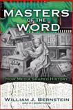 Masters of the Word, William J. Bernstein, 0802121381