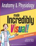 Anatomy and Physiology Made Incredibly Visual!, Dyer, Janyce G., 1451191383