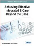 Achieving Effective Integrated e-Care Beyond the Silos, , 1466661380