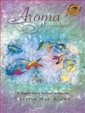 Aroma Remembers, Cecelia May Brown, 146697138X