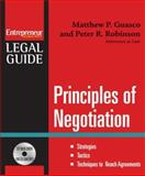 Principles of Negotiation : Strategies, Tactics, Techniques to Reach Agreements, Guasco, Matthew P. and Robinson, Peter R., 159918138X