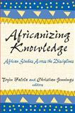 Africanizing Knowledge : African Studies Across the Disciplines, , 0765801388