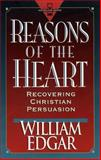 Reasons of the Heart, William Edgar, 080105138X
