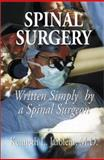 Spinal Surgery Written Simply by a Spinal Surgeon, Jarolem, Kenneth L., 1587361388