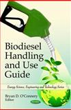 Biodiesel Handling and Use Guide, O'Connery, Bryan D., 160876138X