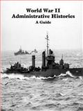Guide to United States Naval Administrative Histories of World War II, Heimdahl, William C., 1931641382