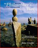 The Philosopher's Way : Thinking Critically about Profound Ideas, Chaffee, John, 0136141382