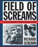 Field of Screams, Richard Scheinin, 0393311384