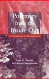 Polymers from the Inside Out : An Introduction to Macromolecules, Tonelli, Alan E., 0471381381