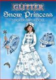 Glitter Snow Princess Sticker Paper Doll, Eileen Rudisill Miller, 0486471381